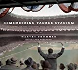 Remembering Yankee Stadium, Harvey Frommer, 1584797169