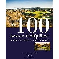 Die 100 besten Golfplätze in Deutschland und Österreich (Edition 99pages by HEEL)