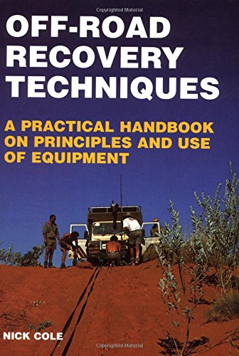 Off-Road Recovery Techniques: A Practical Handbook on Principles and Use of Equipment (Off-road & four-wheel drive)
