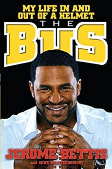 The Bus: My Life in and out of a Helmet by [Bettis, Jerome, Wojciechowski, Gene]