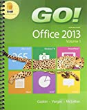 GO! with Office 2013 Volume 1 Plus NEW MyITLab with Pearson EText -- Access Card Package, Gaskin, Shelley and Vargas, Alicia, 0133820769