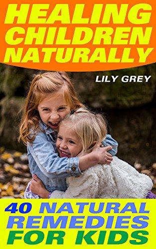 healing-children-naturally-40-natural-remedies-for-kids-natural-healing-healthy-healing