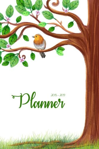 2018 - 2019 Planner: Two Year Planner| 24 Month ( Daily Weekly And Monthly Calendar ) For Agenda Schedule Organizer   Logbook and Journal Notebook (24 ... (2018 - 2019 Academic Planner) (Volume 11)