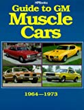 The Guide to GM Muscle Cars, Thomas E. Bonsall, 1557880034