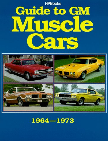 Guide to GM Muscle Cars 1964 - 1973