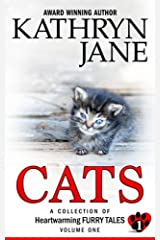 Cats: Volume one: A Collection of Heartwarming Furry-Tales (Volume 1)