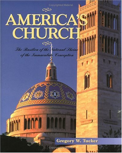 America's Church: Basilica of the National Shrine of the Immaculate Conception ()