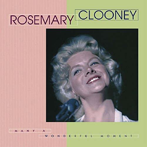 Many A Wonderful Moment by Clooney, Rosemary