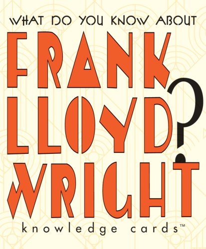 What Do You Know About Frank Lloyd Wright? Knowledge Cards Deck ebook