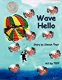 Wave Hello, Steven Thair, 0986780731