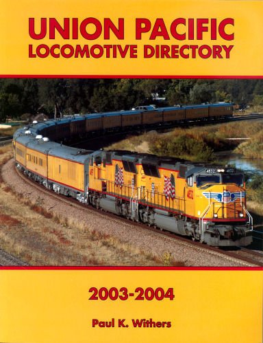 Union Pacific Locomotive Directory, 2003-2004 from Withers Publishing