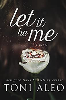 Let it be Me by [Aleo, Toni]