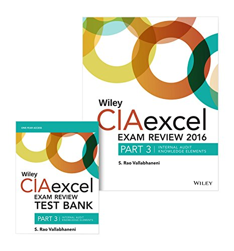 Wiley CIAexcel Exam Review + Test Bank 2016: Part 3, Internal Audit Knowledge Elements Set (Wiley CIA Exam Review Series) -  S. Rao Vallabhaneni, 7th Edition