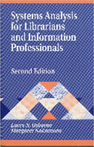 Systems Analysis For Librarians And Information Professionals, 2nd Edition (Library And Information Science Text) Downloads Torrent