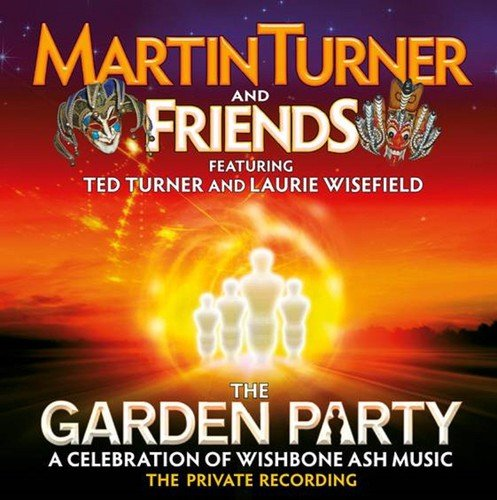 Martin & Friends Turner: The Garden Party-A Celebration Of Wishbone Ash (Audio CD)