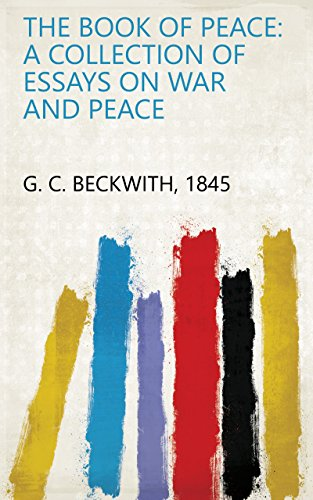 Amazoncom The Book Of Peace A Collection Of Essays On War And  The Book Of Peace A Collection Of Essays On War And Peace By G C