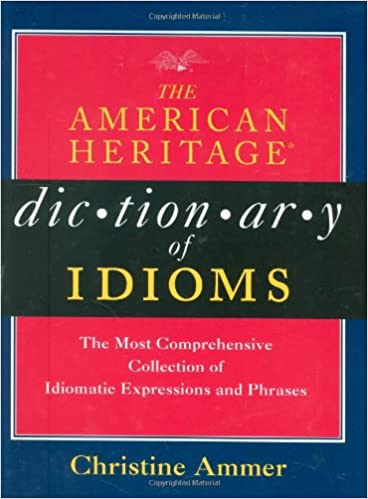 Amazon.com: The American Heritage Dictionary of Idioms ...