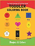 Toddler Coloring Book: Fun Early Learning of First Easy Words: Volume 1 (Learn Shapes & Colors (Age 1-3))
