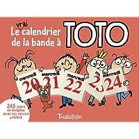 Le vrai calendrier de la bande à Toto : 365 jours pour rigoler avec ton cancre préféré