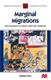 img - for Marginal Migrations (Warwick University Caribbean Studies) by Edited by Shalini Puri (2003-02-10) book / textbook / text book