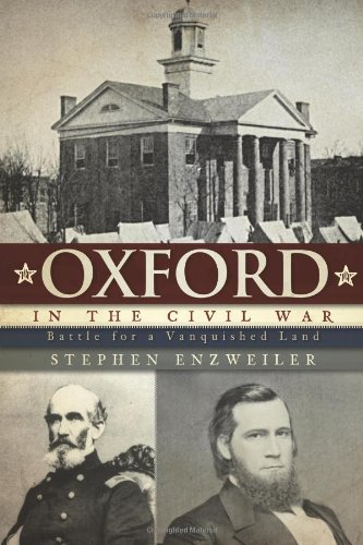 Download Oxford in the Civil War: Battle for a Vanquished Land (Civil War Series) pdf epub