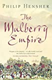 The Mulberry Empire by Philip Hensher front cover