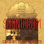 Shantaram: A Novel | Gregory David Roberts