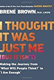 img - for I Thought It Was Just Me (but it isn't): Making the Journey from What Will People Think? to I Am Enough by Bren?? Brown (2007-12-27) book / textbook / text book