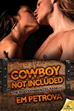Cowboy Not Included (The Boot Knockers Ranch)