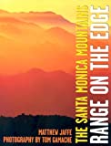 img - for The Santa Monica Mountains: Range on the Edge book / textbook / text book