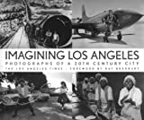 img - for Imagining Los Angeles: Photographs of a 20th Century City book / textbook / text book