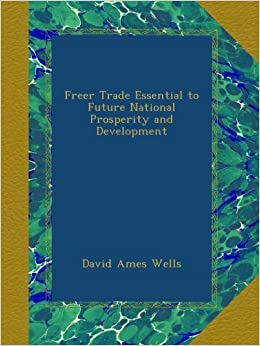 Freer Trade Essential to Future National Prosperity and Development