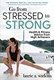 Go from Stressed to Strong