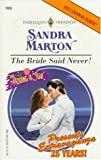 """The Bride Said Never! (Harlequin Presents)"" av Sandra Marton"
