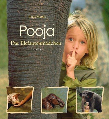 Pooja: Das Elefantenmädchen