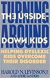 Turning Around the Upside-Down Kids, Harold N. Levinson and Addie Sanders, 0871317001
