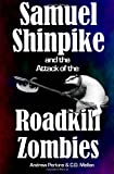 Samuel Shinpike and the Attack of the Roadkill Zombies, Andrew Perkins, 1494967812