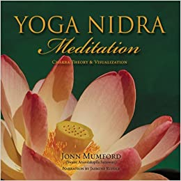 Yoga Nidra Meditation: Chakra Theory & Visualization: Jonn Mumford ...