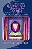 Clairvoyance, Intuition, and Telepathy in the Bible, Ted Ciuba, 1494289059