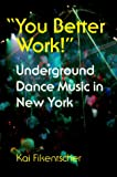 """You Better Work!"": Underground Dance Music in New York"