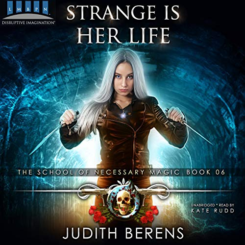 Pdf Science Fiction Strange is Her Life: An Urban Fantasy Action Adventure: The School of Necessary Magic, Book 6