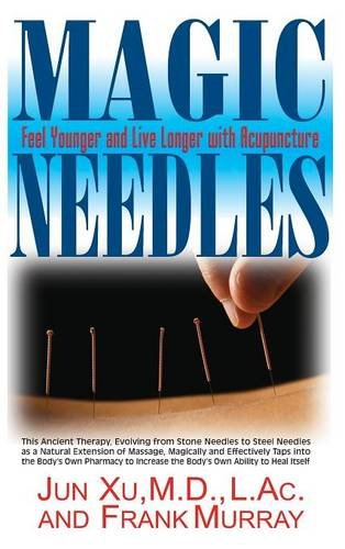 Magic Needles: Feel Younger and Live Longer with Acupuncture pdf epub