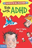 The Survival Guide for Kids with ADHD, John F. Taylor, 1575424479