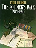 The Soldier's War, Peter H. Liddle, 0713718927