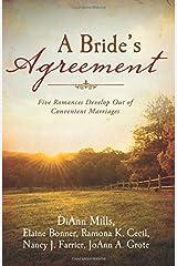 A Bride's Agreement: Five Romances Develop Out of Convenient Marriages Paperback