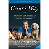 (Cesar's Way: The Natural, Everyday Guide to Understanding and Correcting Common Dog Problems) By Cesar Millan (Author) Paperback on ( Feb , 2008 )