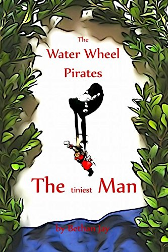 Download The Water Wheel Pirates: The tiniest Man PDF