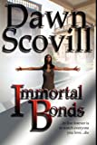Immortal Bonds, Dawn Scovill, 159507161X