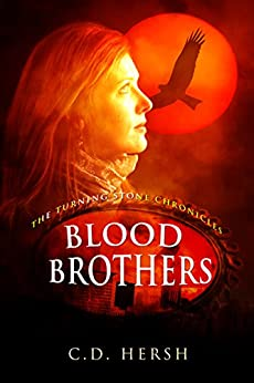 Blood Brothers (The Turning Stone Chronicles Book 2) by [Hersh, C. D.]