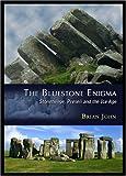 The Bluestone Enigma: Stonehenge, Preseli and the Ice Age